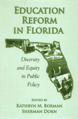 Education Reform in Florida: Diversity and Equity in Public Policy 9780791469842