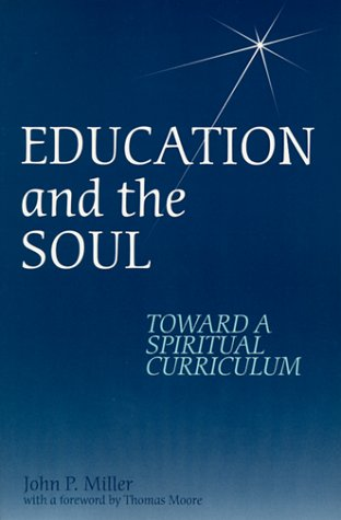 Education and the Soul: Toward a Spiritual Curriculum 9780791443422