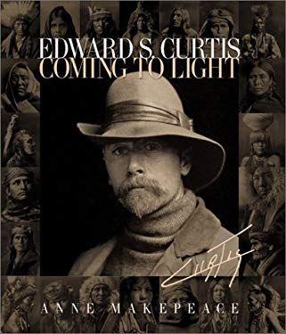 Edward S. Curtis: Coming to Light 9780792264040