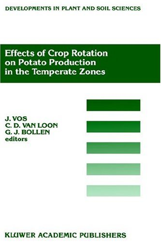 Effects of Crop Rotation on Potato Production in the Temperate Zones: Proceedings of the International Conference on Effects of Crop Rotation on Potat 9780792304951