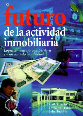 El Futuro de La Actividad Inmobiliaria 9780793130085