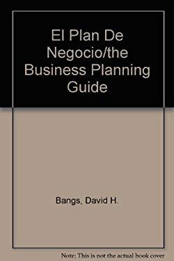 El Plan de Negocios: Guia Completa Para Definir Tu Producto, Servicio, Mercado y Financiamiento 9780793126965