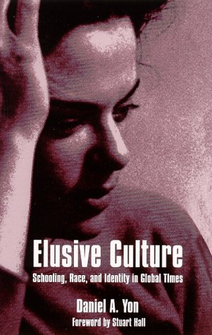 Elusive Culture: Schooling, Race, and Identity in Global Times 9780791444825