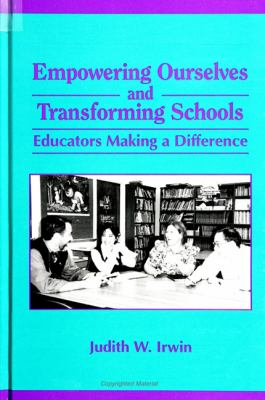 Empowering Ourselves and Transforming Schools 9780791431030