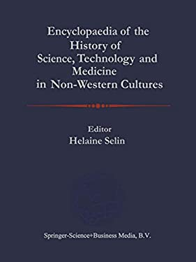 Encyclopaedia of the History of Science, Technology, and Medicine in Non-Westen Cultures