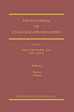 Encyclopedia of Language and Education: Volume 3: Oral Discourse and Education 9780792349303