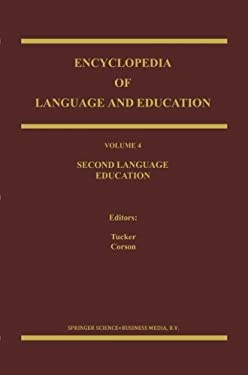 Encyclopedia of Language and Education: Volume 4: Second Language Education 9780792349310