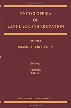 Encyclopedia of Language and Education: Volume 5: Bilingual Education 9780792348061