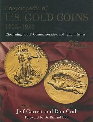 Encyclopedia of U.S Gold Coins 1795-1933: Circulating, Proof, Commemorative, and Pattern Issues 9780794822545