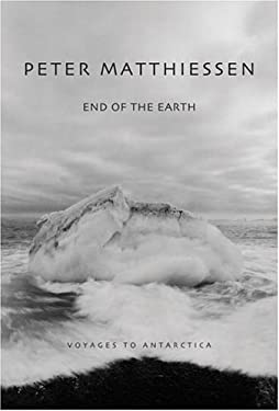 End of the Earth: Voyaging to Antarctica 9780792250593