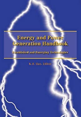 Energy and Power Generation Handbook: Established and Emerging Technologies 9780791859551
