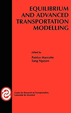 Equilibrium and Advanced Transportation Modelling 9780792381624