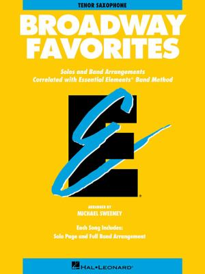 Essential Elements Broadway Favorites - BB Tenor Saxophone 9780793598489