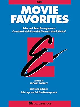 Movie Favorites-Flute: Solos and Band Arrangements Correlated with Essential Elements Band Method 9780793559398