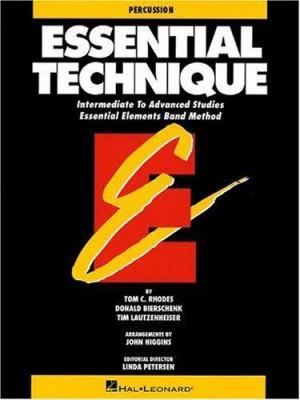 Essential Technique: Percussion: Intermediate to Advanced Studies Essential Elements Band Method 9780793518159
