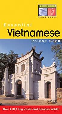 Essential Vietnamese Phrase Book Essential Vietnamese Phrase Book 9780794600389