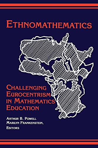 Ethnomathematics: Challenging Eurocentrism in Mathematics Education 9780791433522
