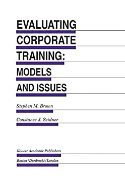 Evaluating Corporate Training: Models and Issues 9780792380269