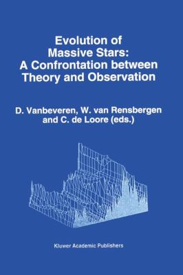 Evolution of Massive Stars:: Confrontation Between Theory and Observation 9780792327998