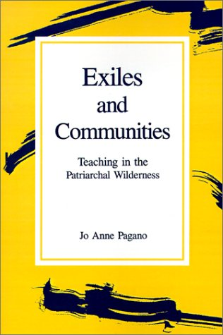 Exiles and Communities: Teaching in the Patriarchal Wilderness 9780791402740