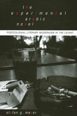 Experimental Arabic Novel the: Postcolonial Literary Modernism in the Levant 9780791447338