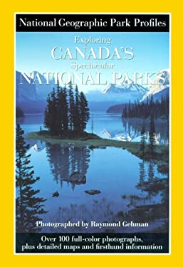 Exploring Canada's Spectacular National Parks [With Map] 9780792273554