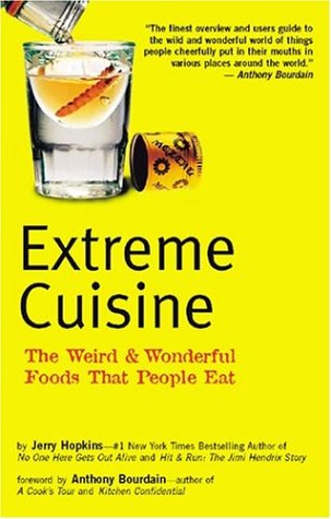 Extreme Cuisine: The Weird & Wonderful Foods That People Eat 9780794602550
