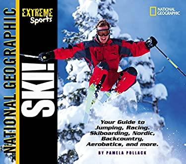 Extreme Sports: Ski! 9780792267386