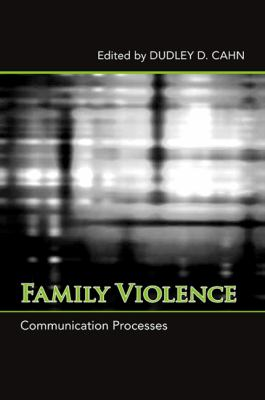 Family Violence: Communication Processes 9780791493755