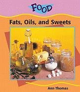 Fats, Oils, & Sweets (Food) 9780791069790