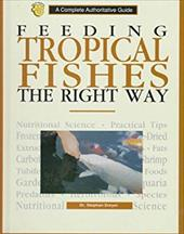 Feeding Tropical Fish the Right Way: A Complete Authoritative Guide