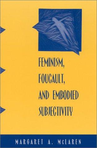 Feminism Foucault and Embodied Sub 9780791455142