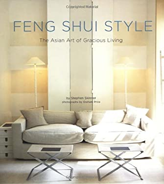 Feng Shui Style: The Asian Art of Gracious Living 9780794602314