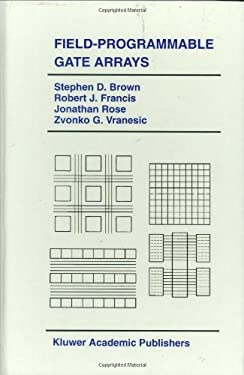 Field-Programmable Gate Arrays 9780792392484