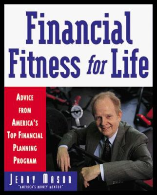 Financial Fitness for Life: Advice from America's Top Financial Planning Program 9780793133611