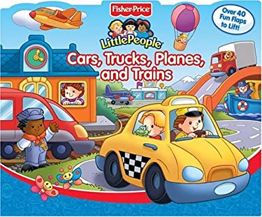 Fisher Price Cars, Trucks, Planes, and Trains Lift the Flap 9780794404437