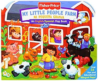 Fisher Price Farm / Mi Pequena Granja/Bilingual Lift the Flap 9780794402136