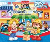 Fisher Price Little People Welcome to Our Town: A Look-Inside Book 3190748