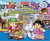 Fisher-Price Little People Worlds of Adventure: A Look-Inside Book 3190769