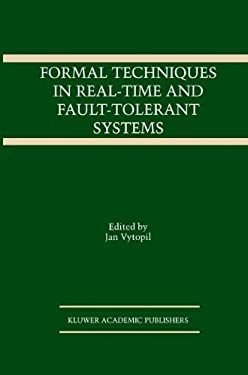Formal Techniques in Real-Time and Fault-Tolerant Systems 9780792393320