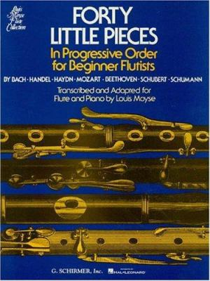 Forty Little Pieces in Progressive Order for Beginner Flutists 9780793525522