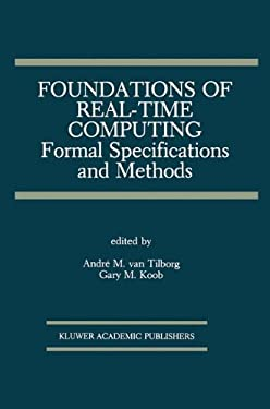 Foundations of Real-Time Computing:: Formal Specifications and Methods 9780792391678