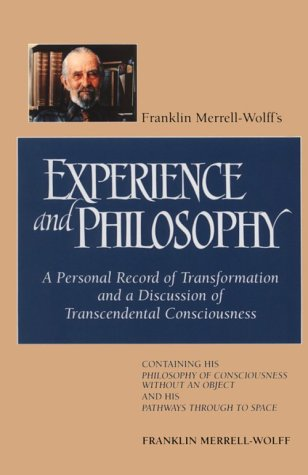 Franklin Merrell-Wolffs: A Personal Record of Transformation and a Discussion of Transcendental Consciousness: Containing His 9780791419649