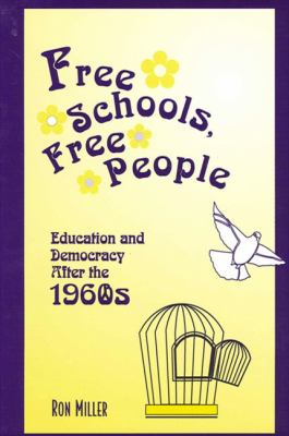 Free Schools Free People: Education and Democracy After the 1960s 9780791454190