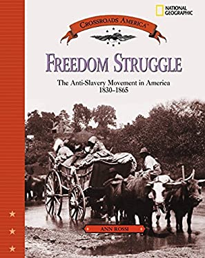 Freedom Struggle: The Anti-Slavery Movement 1830-1865 9780792278283