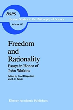 Freedom and Rationality: Essays in Honor of John Watkins 9780792302643