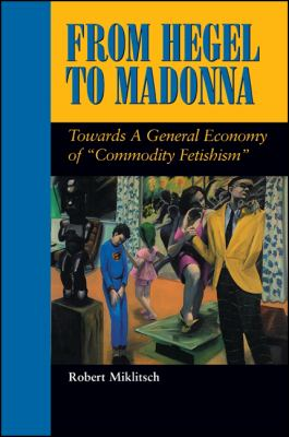 From Hegel to Madonna: Towards a General Economy of