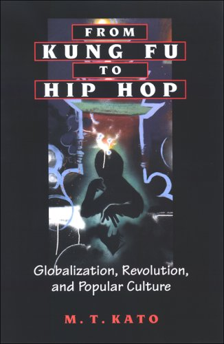 From Kung Fu to Hip Hop: Globalization, Revolution, and Popular Culture 9780791469927