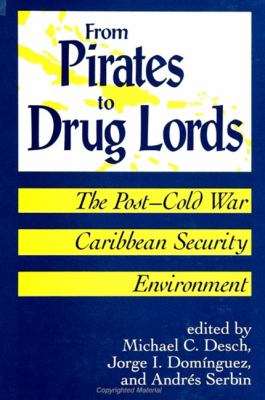 From Pirates to Drug Lords: The Post-Cold War Caribbean Security Environment 9780791437506