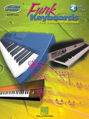 Funk Keyboards - The Complete Method: A Contemporary Guide to Chords, Rhythms, and Licks [With CD] 9780793598700